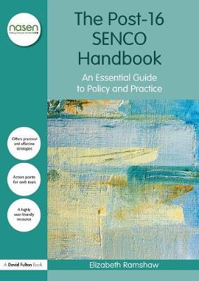 The Post-16 SENCO Handbook: An Essential Guide to Policy and Practice - nasen spotlight (Paperback)