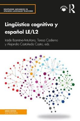 Linguistica cognitiva y espanol LE/L2 - Routledge Advances in Spanish Language Teaching (Paperback)