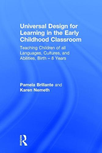 Universal Design for Learning in the Early Childhood Classroom: Teaching Children of all Languages, Cultures, and Abilities, Birth - 8 Years (Hardback)