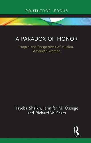 A Paradox of Honor: Hopes and Perspectives of Muslim-American Women (Hardback)