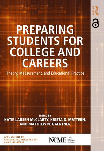 Preparing Students for College and Careers: Theory, Measurement, and Educational Practice (Paperback)