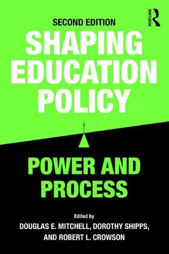 Shaping Education Policy: Power and Process (Paperback)