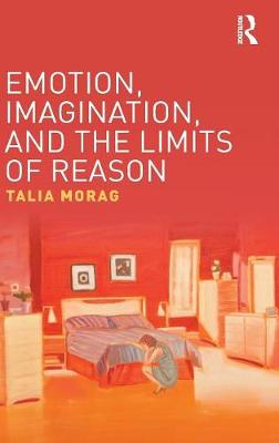 Emotion, Imagination, and the Limits of Reason (Hardback)