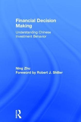 Financial Decision Making: Understanding Chinese Investment Behavior (Hardback)