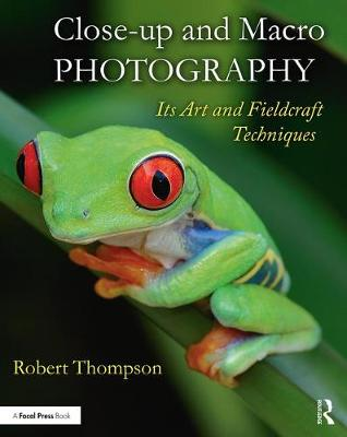 Close-up and Macro Photography: Its Art and Fieldcraft Techniques (Paperback)