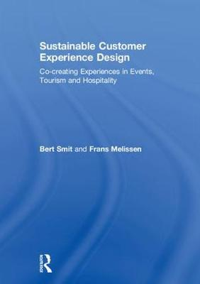 Sustainable Customer Experience Design: Co-creating Experiences in Events, Tourism and Hospitality (Hardback)