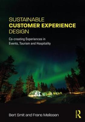 Sustainable Customer Experience Design: Co-creating Experiences in Events, Tourism and Hospitality (Paperback)