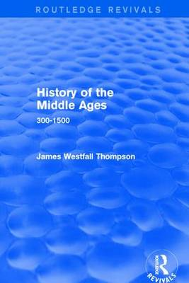 History of the Middle Ages: 300-1500 (Hardback)