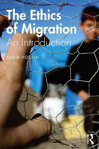 The Ethics of Immigration Policy: An Introduction - The Ethics of ... (Paperback)