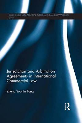 Jurisdiction and Arbitration Agreements in International Commercial Law (Paperback)