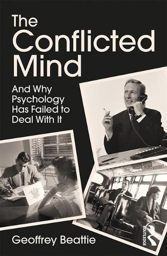 The Conflicted Mind: And Why Psychology Has Failed to Deal With It (Paperback)