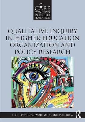 Qualitative Inquiry in Higher Education Organization and Policy Research - Core Concepts in Higher Education (Paperback)