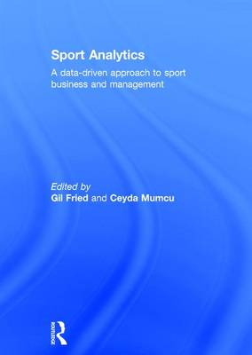 Sport Analytics: A data-driven approach to sport business and management (Hardback)