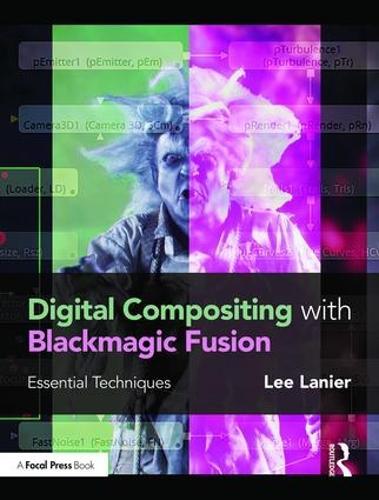Digital Compositing with Blackmagic Fusion: Essential Techniques (Paperback)