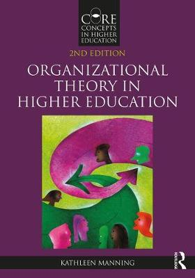 Organizational Theory in Higher Education - Core Concepts in Higher Education (Paperback)