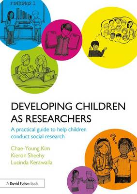 Developing Children as Researchers: A Practical Guide to Help Children Conduct Social Research (Paperback)