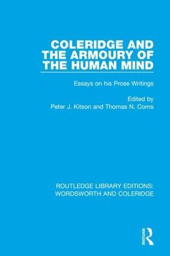 Coleridge and the Armoury of the Human Mind: Essays on his Prose Writings - RLE: Wordsworth and Coleridge (Hardback)