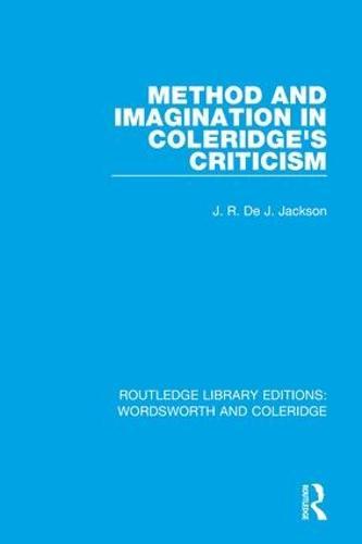 Method and Imagination in Coleridge's Criticism - RLE: Wordsworth and Coleridge (Hardback)
