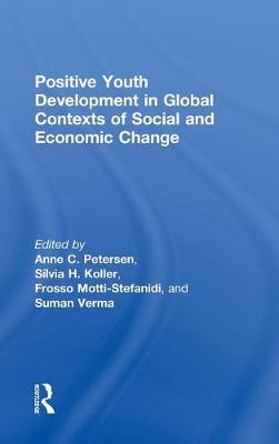 Positive Youth Development in Global Contexts of Social and Economic Change (Hardback)