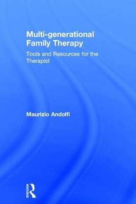 Multi-generational Family Therapy: Tools and resources for the therapist (Hardback)