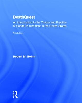 DeathQuest: An Introduction to the Theory and Practice of Capital Punishment in the United States (Hardback)