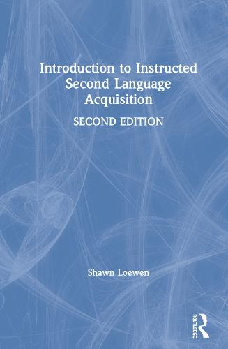 Introduction to Instructed Second Language Acquisition: Second Edition (Hardback)