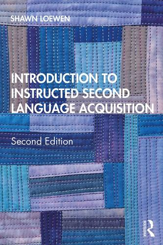 Introduction to Instructed Second Language Acquisition: Second Edition (Paperback)