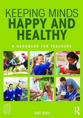Keeping Minds Happy and Healthy: A handbook for teachers (Paperback)