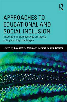 Approaches to Educational and Social Inclusion: International perspectives on theory, policy and key challenges (Paperback)