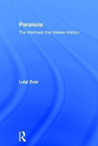 Paranoia: The madness that makes history (Hardback)
