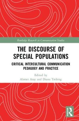 The Discourse of Special Populations: Critical Intercultural Communication Pedagogy and Practice - Routledge Research in Communication Studies (Hardback)