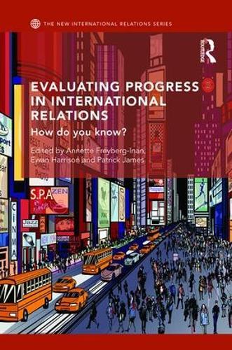 Evaluating Progress in International Relations: How do you know? - New International Relations (Hardback)