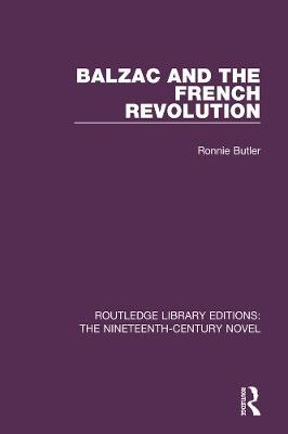 Balzac and the French Revolution - Routledge Library Editions: The Nineteenth-Century Novel 5 (Hardback)