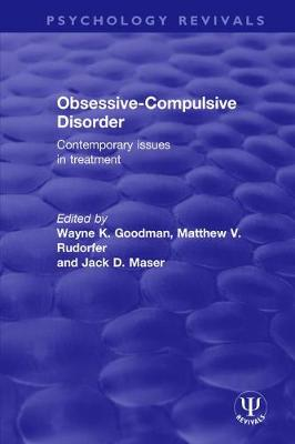 Obsessive-Compulsive Disorder: Contemporary Issues in Treatment - Psychology Revivals (Paperback)