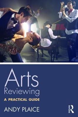 Arts Reviewing: A Practical Guide (Paperback)