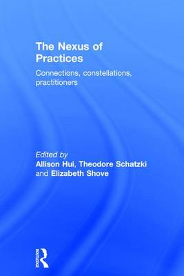 The Nexus of Practices: Connections, constellations, practitioners (Hardback)