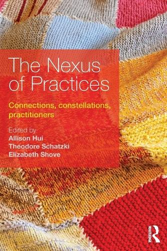 The Nexus of Practices: Connections, constellations, practitioners (Paperback)