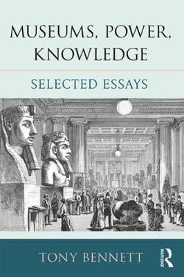 Museums, Power, Knowledge: Selected Essays (Paperback)