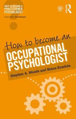 How to Become an Occupational Psychologist - How to become a Practitioner Psychologist (Paperback)
