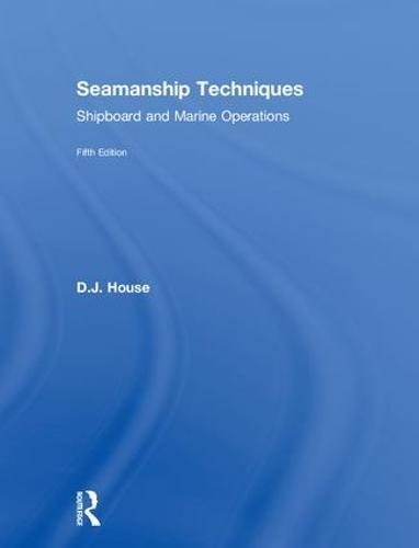 Seamanship Techniques: Shipboard and Marine Operations (Hardback)