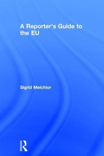 A Reporter's Guide to the EU (Hardback)