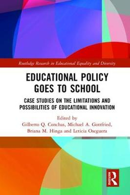 Educational Policy Goes to School: Case Studies on the Limitations and Possibilities of Educational Innovation - Routledge Research in Educational Equality and Diversity (Hardback)