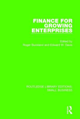 Finance for Growing Enterprises - Routledge Library Editions: Small Business (Hardback)