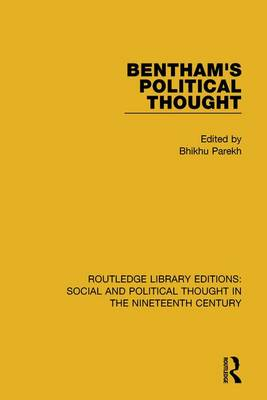 Bentham's Political Thought - Routledge Library Editions: Social and Political Thought in the Nineteenth Century (Paperback)