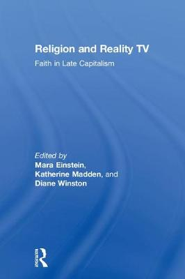 Religion and Reality TV: Faith in Late Capitalism (Hardback)
