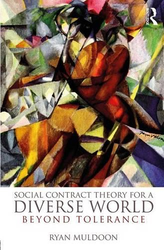 Social Contract Theory for a Diverse World: Beyond Tolerance (Hardback)