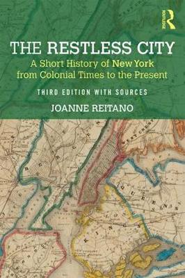 The Restless City: A Short History of New York from Colonial Times to the Present (Paperback)