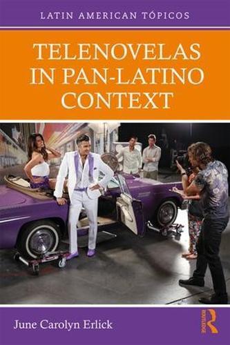 Telenovelas in Pan-Latino Context - Latin American Topicos (Paperback)