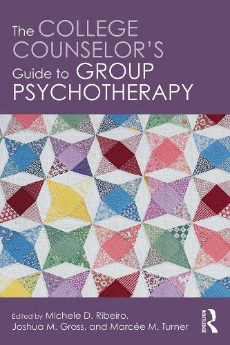 The College Counselor's Guide to Group Psychotherapy (Hardback)