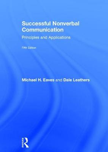 Successful Nonverbal Communication: Principles and Applications (Hardback)